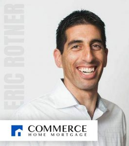 Eric Rotner - VP Mortgage Banking at Commerce Home Mortgage in The San Francisco East Bay